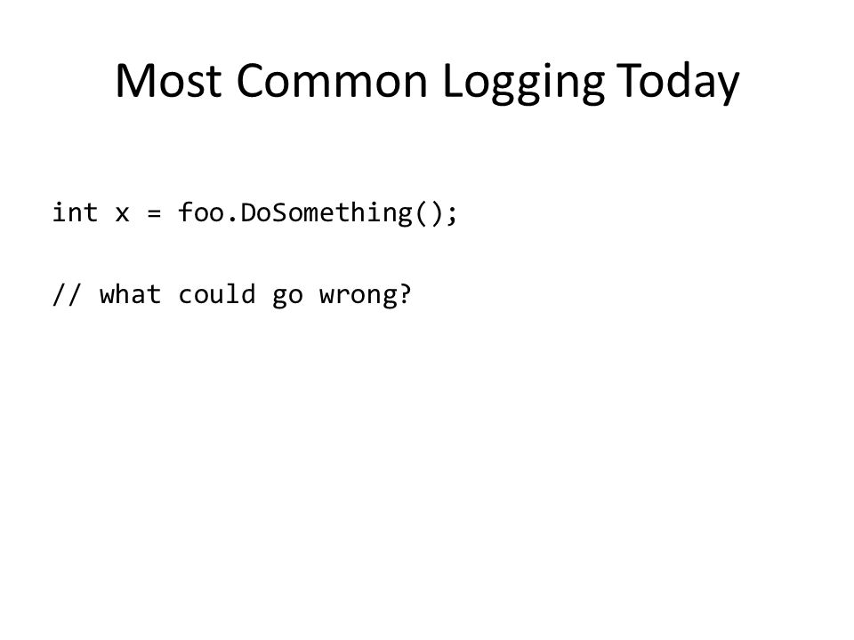 Most Common Logging Today