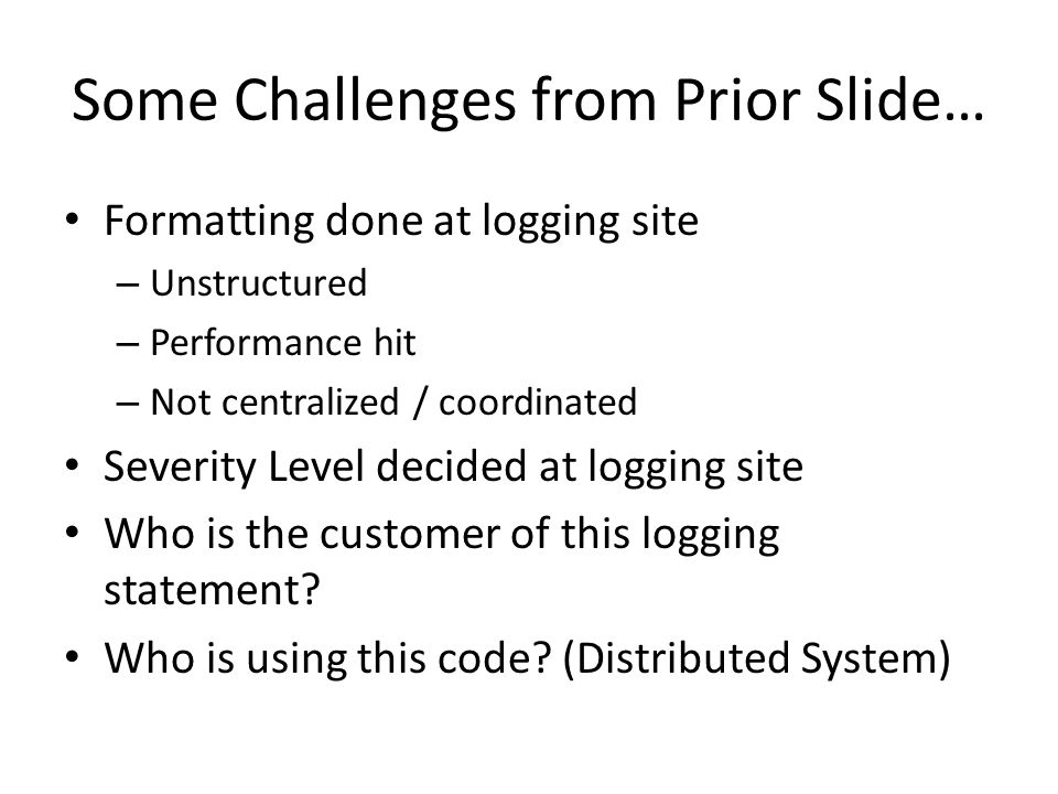 Some Challenges from Prior Slide…