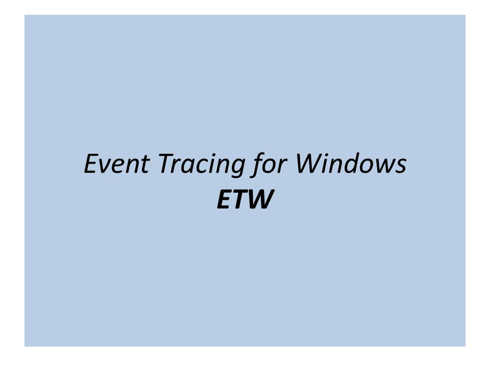 Event Tracing for Windows ETW