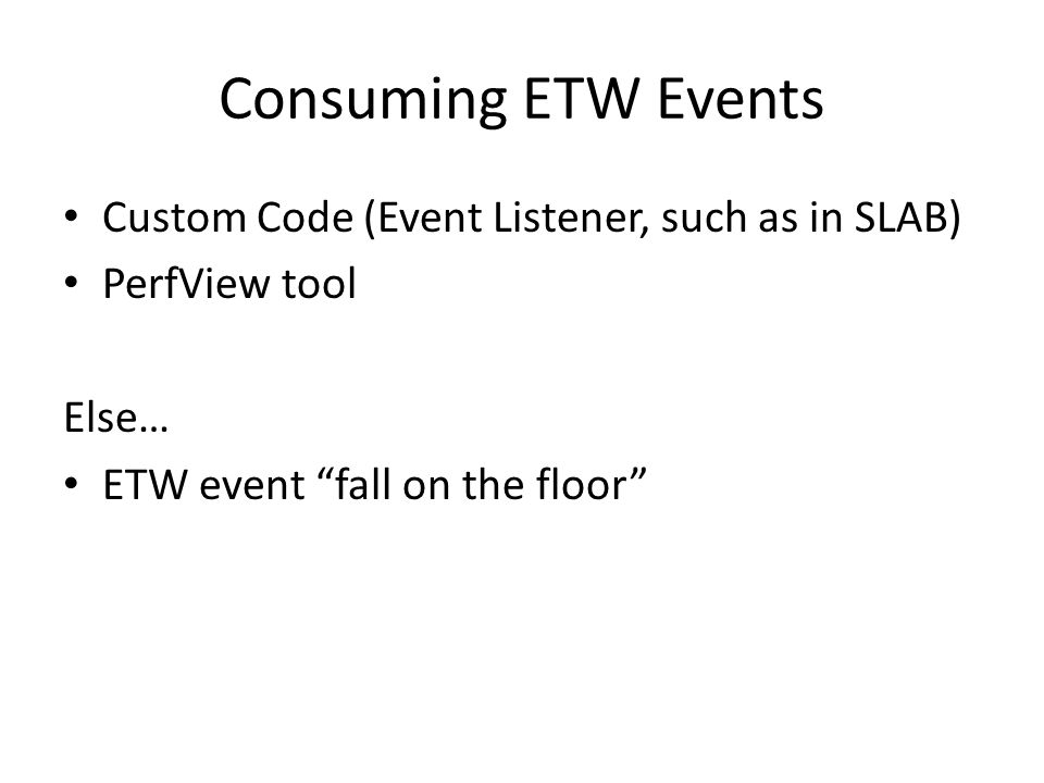 Consuming ETW Events Custom Code (Event Listener, such as in SLAB)