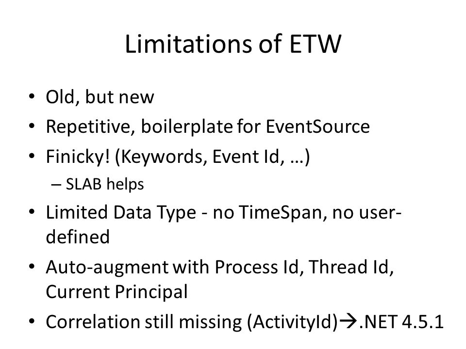 Limitations of ETW Old, but new