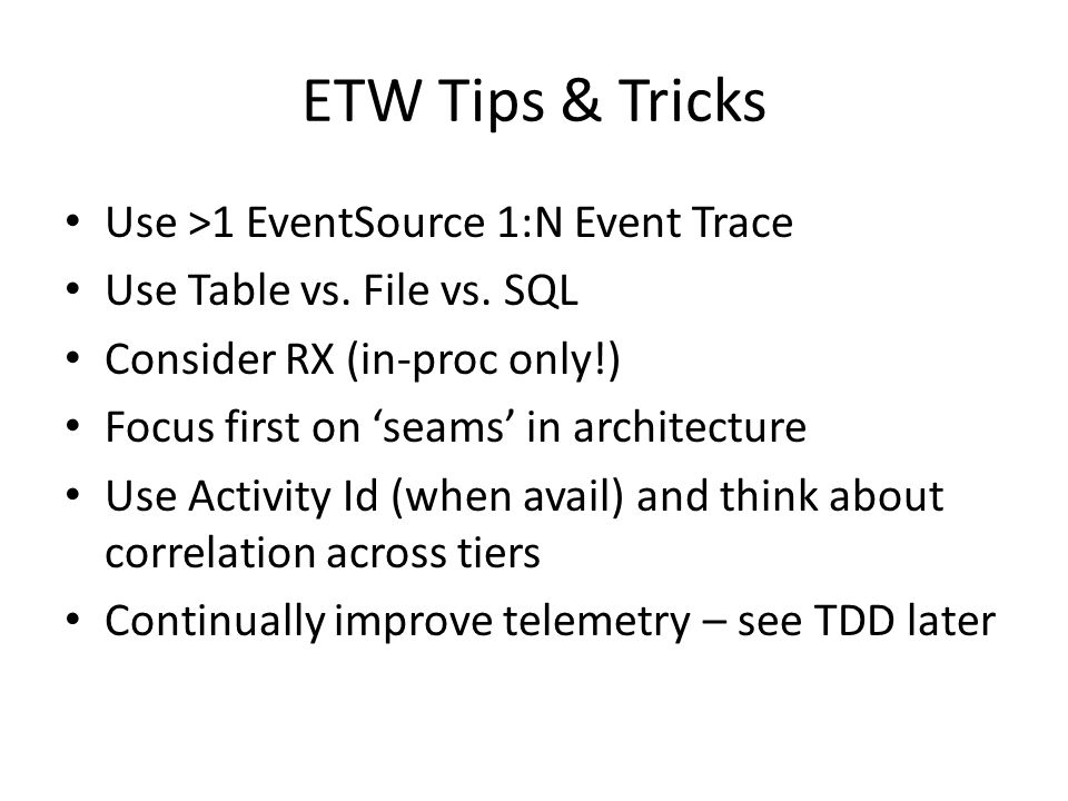 ETW Tips & Tricks Use >1 EventSource 1:N Event Trace
