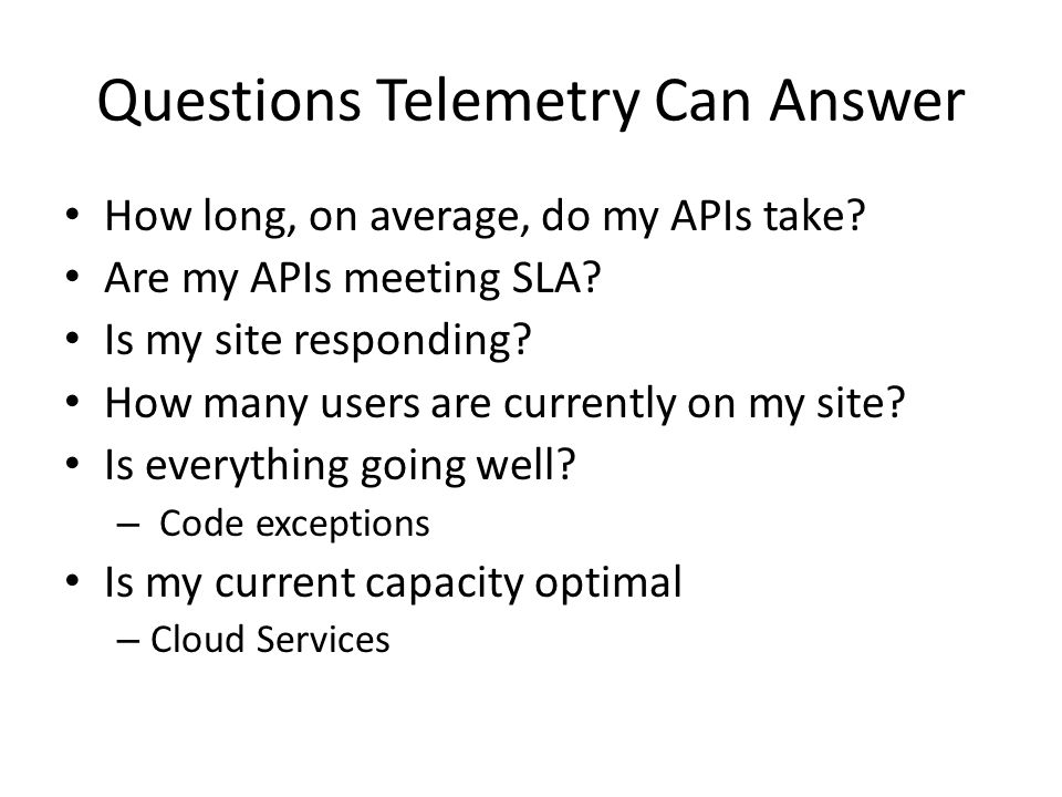 Questions Telemetry Can Answer