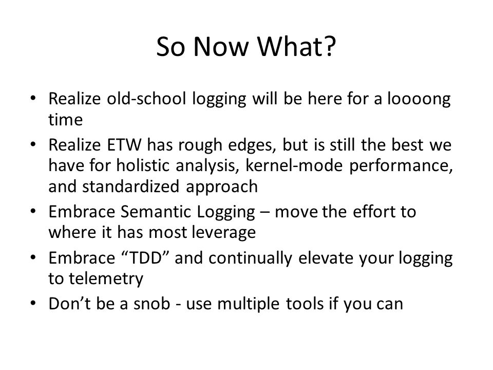 So Now What Realize old-school logging will be here for a loooong time.
