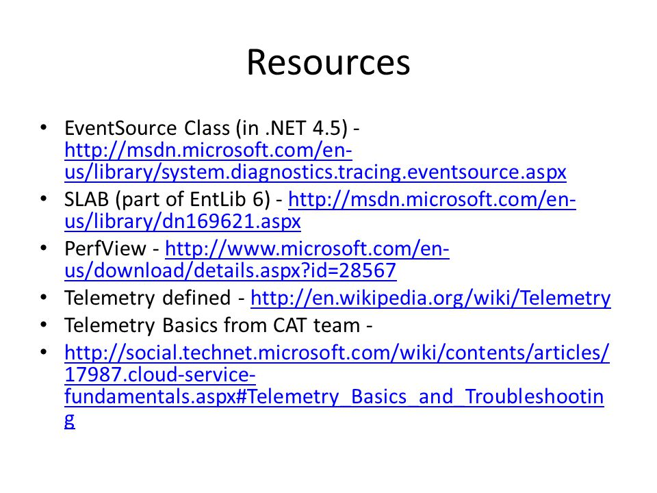 Resources EventSource Class (in .NET 4.5) - http://msdn.microsoft.com/en-us/library/system.diagnostics.tracing.eventsource.aspx.