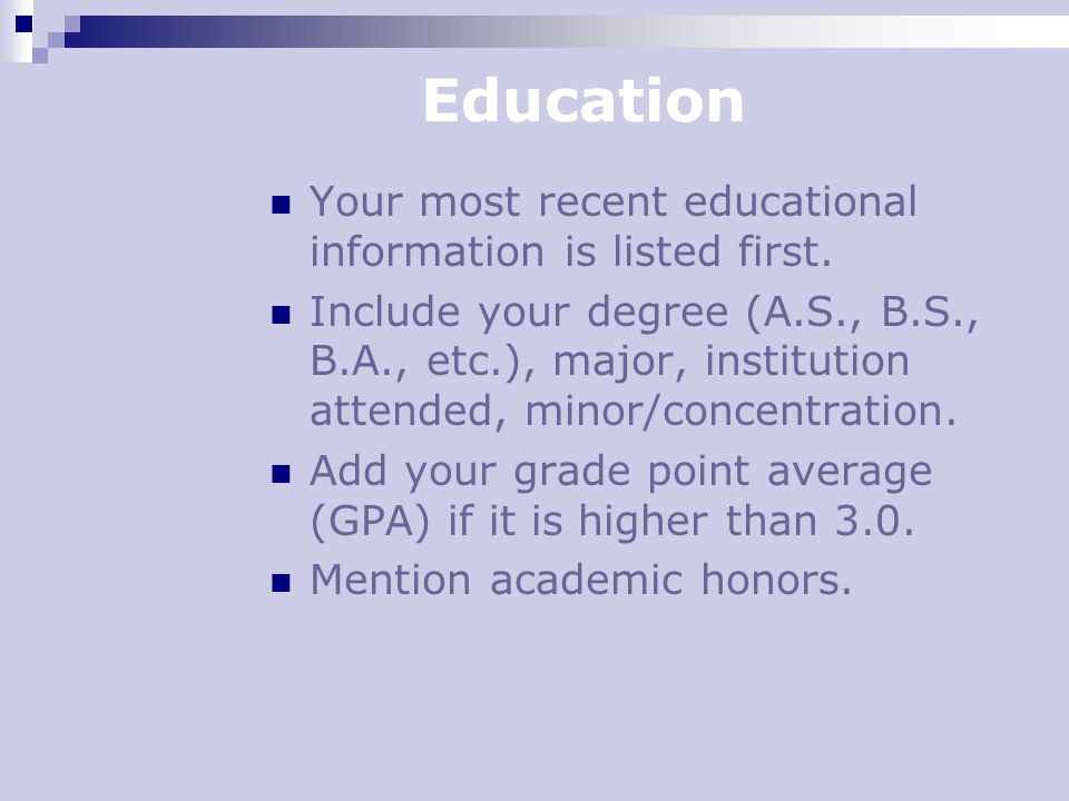 Education Your most recent educational information is listed first.