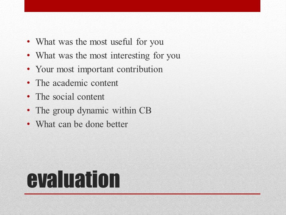 evaluation What was the most useful for you
