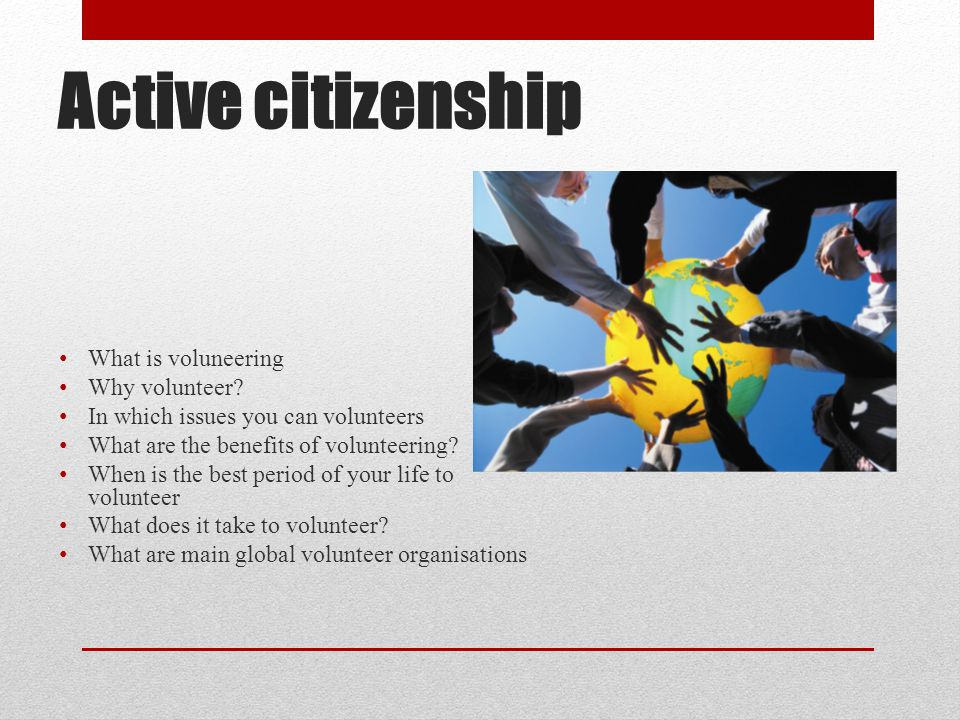 Active citizenship What is voluneering Why volunteer
