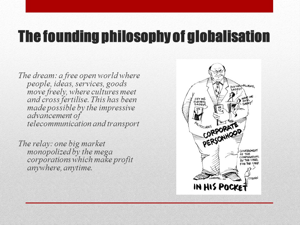 The founding philosophy of globalisation