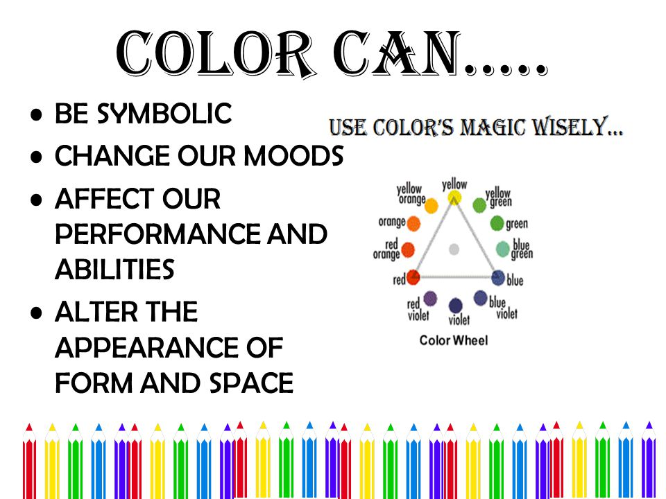 Color Can….. BE SYMBOLIC CHANGE OUR MOODS