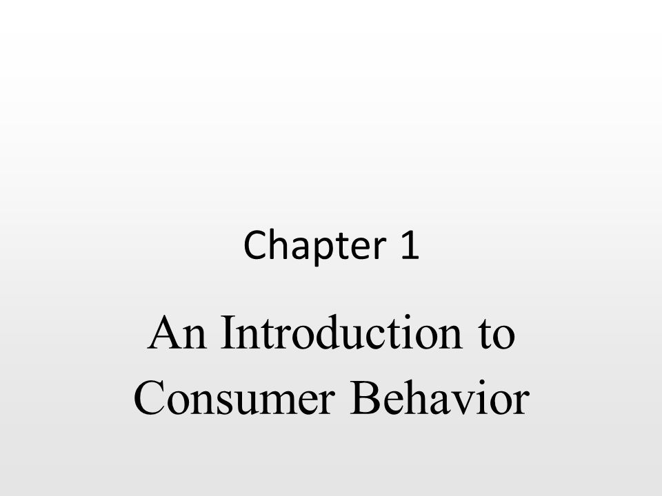 An Introduction to Consumer Behavior