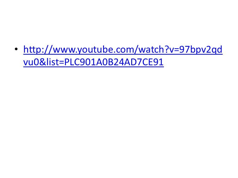 http://www.youtube.com/watch v=97bpv2qdvu0&list=PLC901A0B24AD7CE91