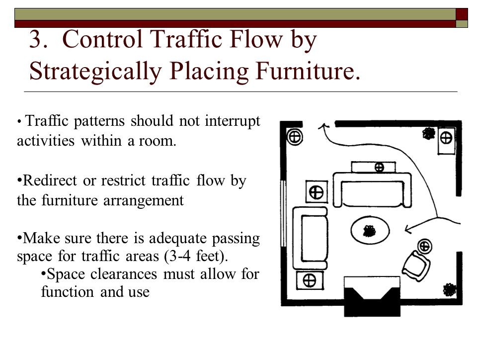 3. Control Traffic Flow by Strategically Placing Furniture.