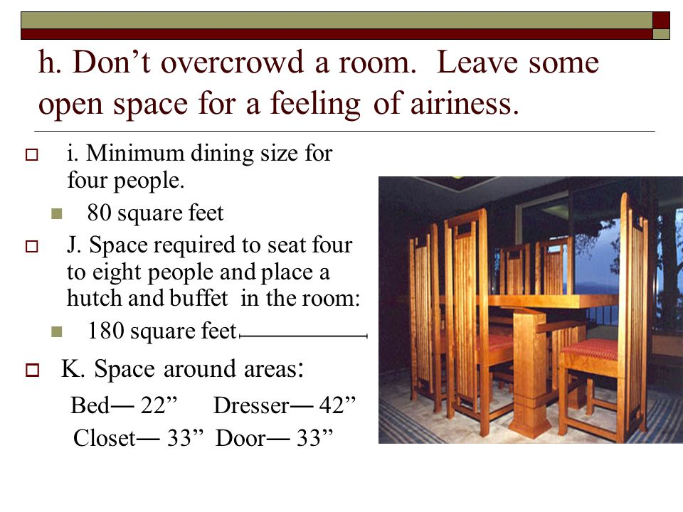 h. Don't overcrowd a room