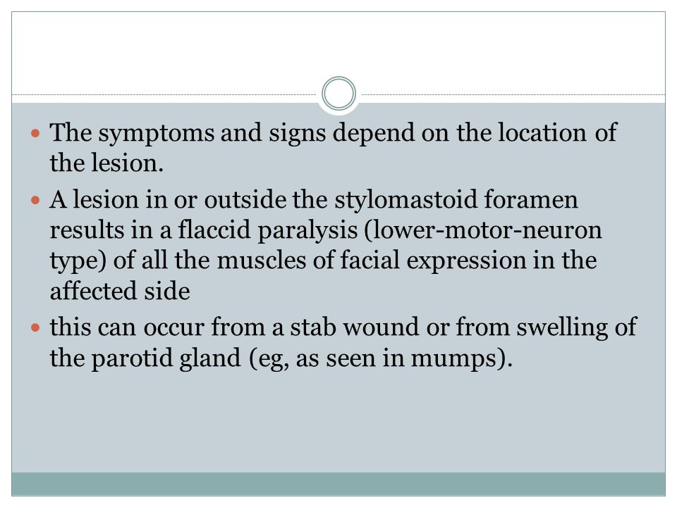 The symptoms and signs depend on the location of the lesion.