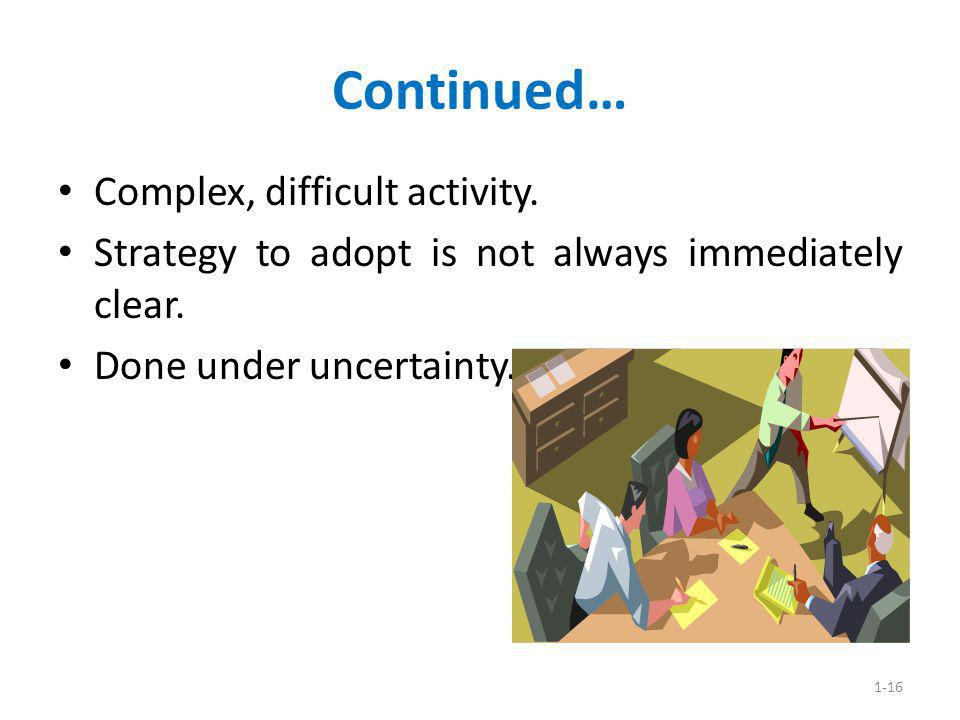 Continued… Complex, difficult activity.