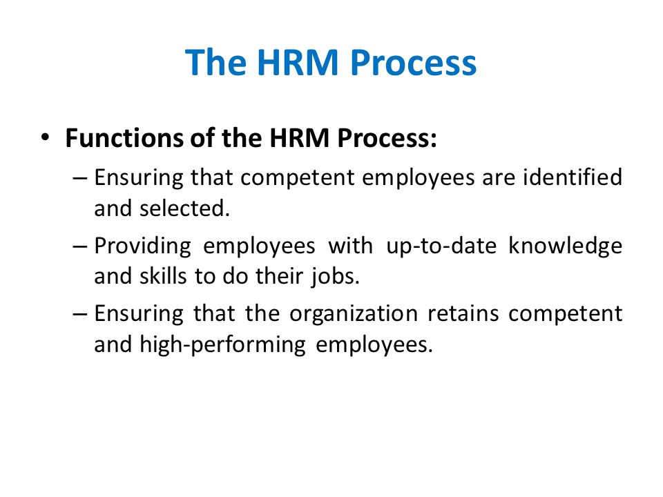The HRM Process Functions of the HRM Process: