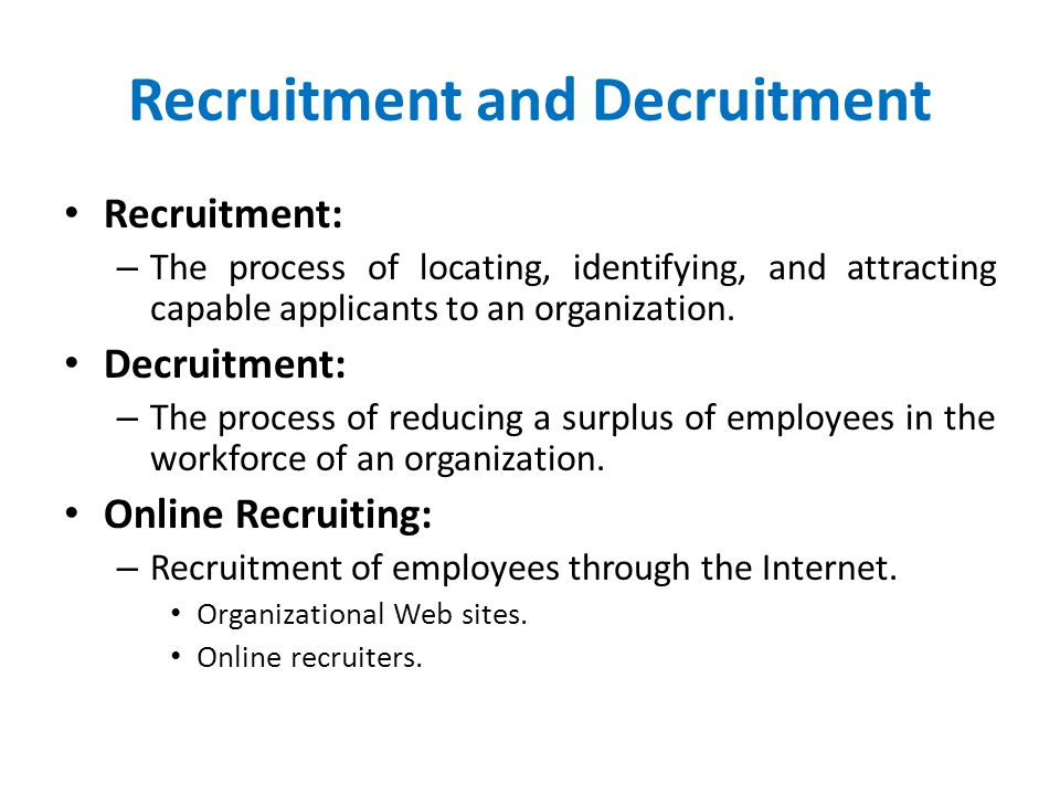 Recruitment and Decruitment