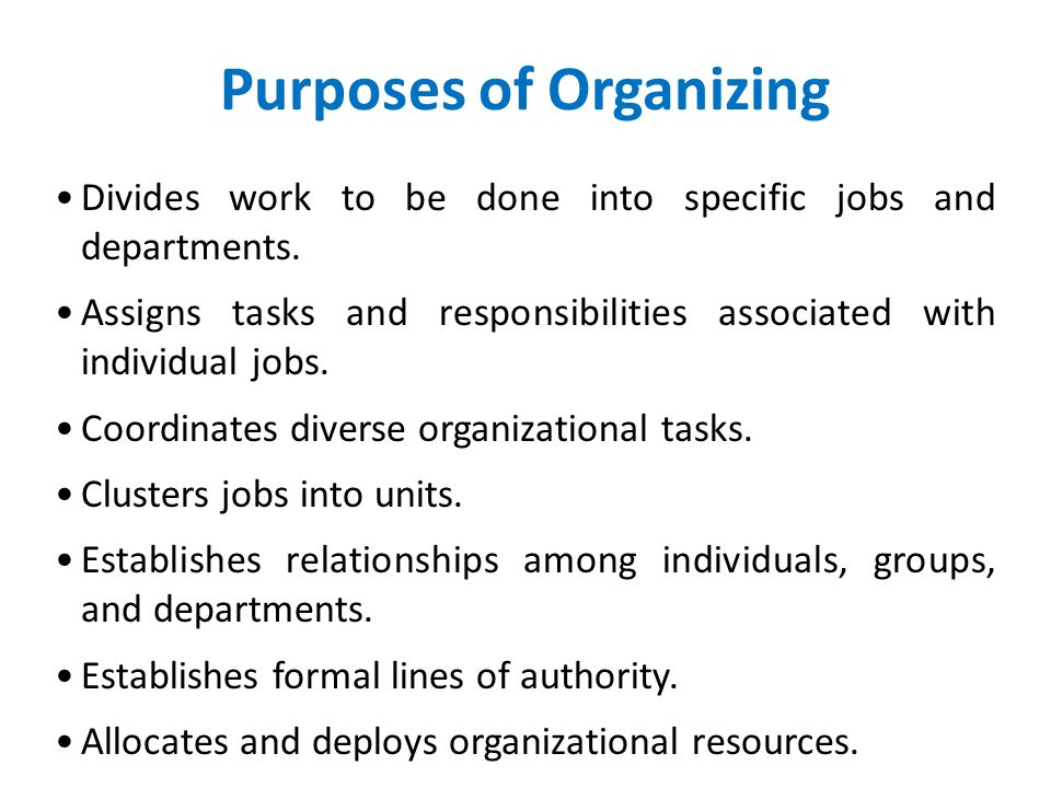 Purposes of Organizing