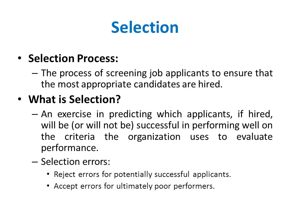 Selection Selection Process: What is Selection