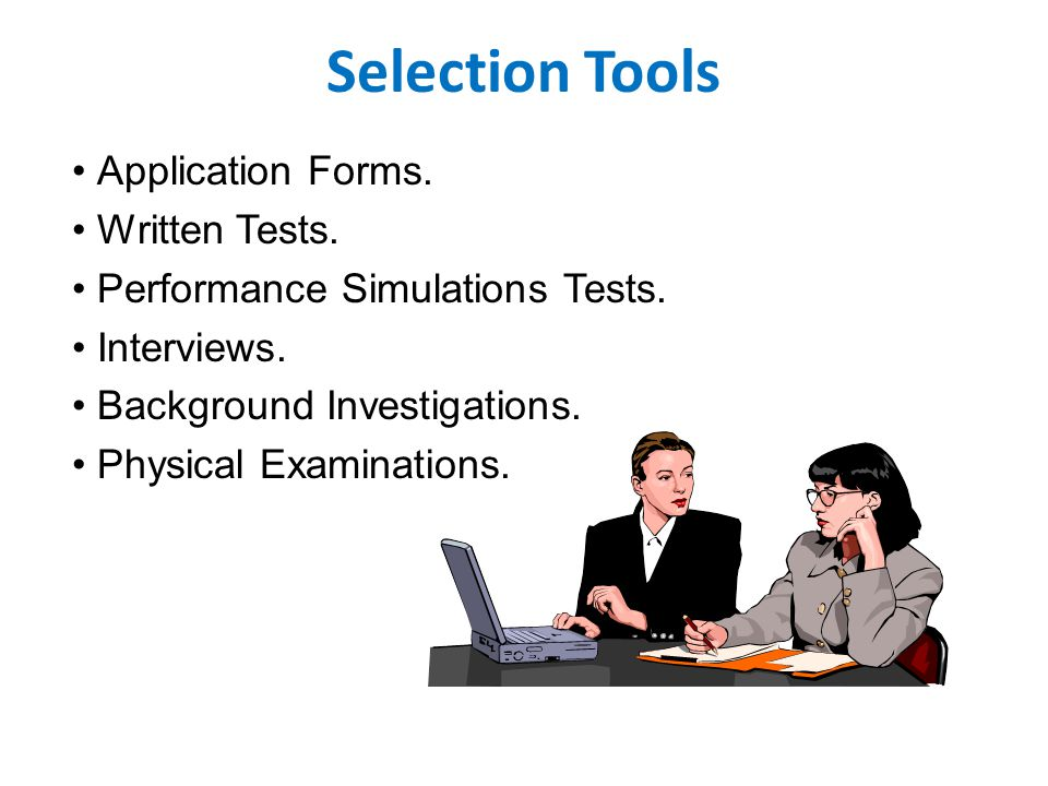 Selection Tools Application Forms. Written Tests.