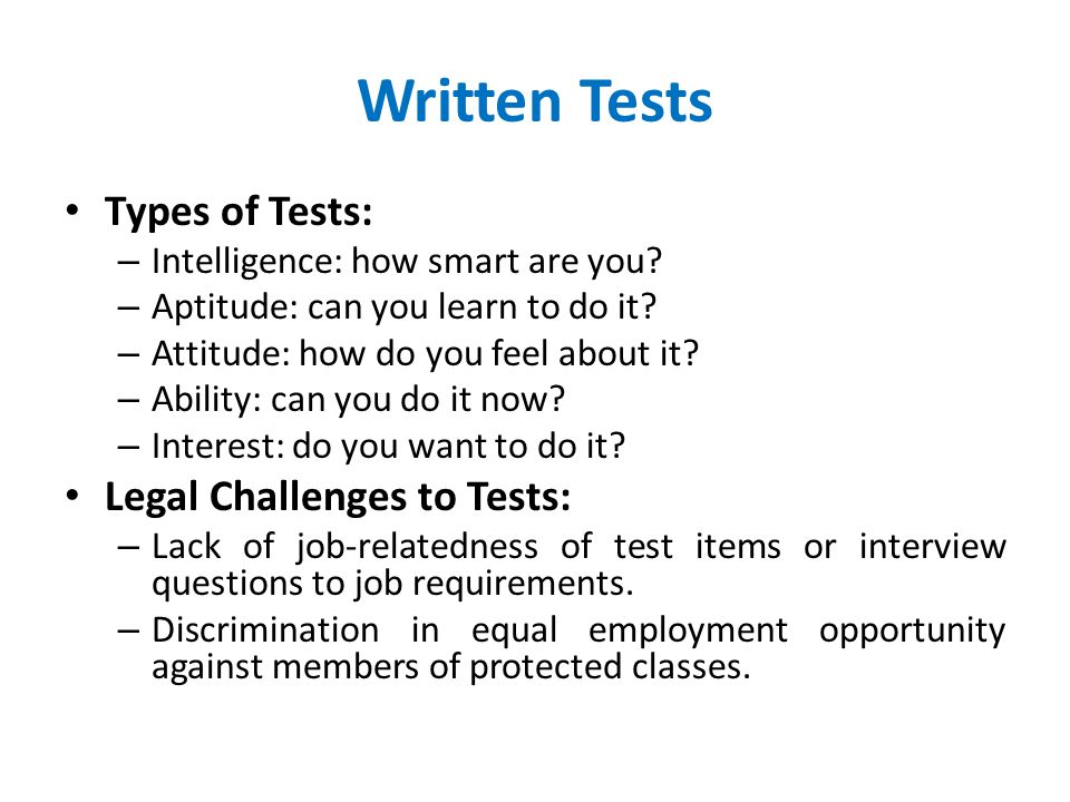 Written Tests Types of Tests: Legal Challenges to Tests: