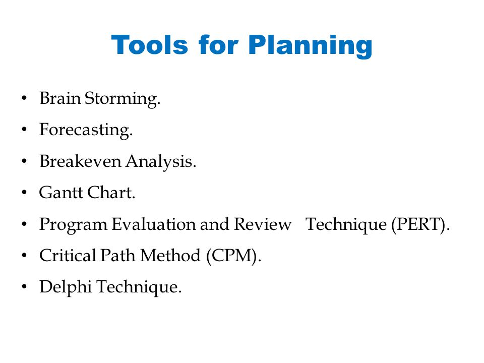 Tools for Planning Brain Storming. Forecasting. Breakeven Analysis.