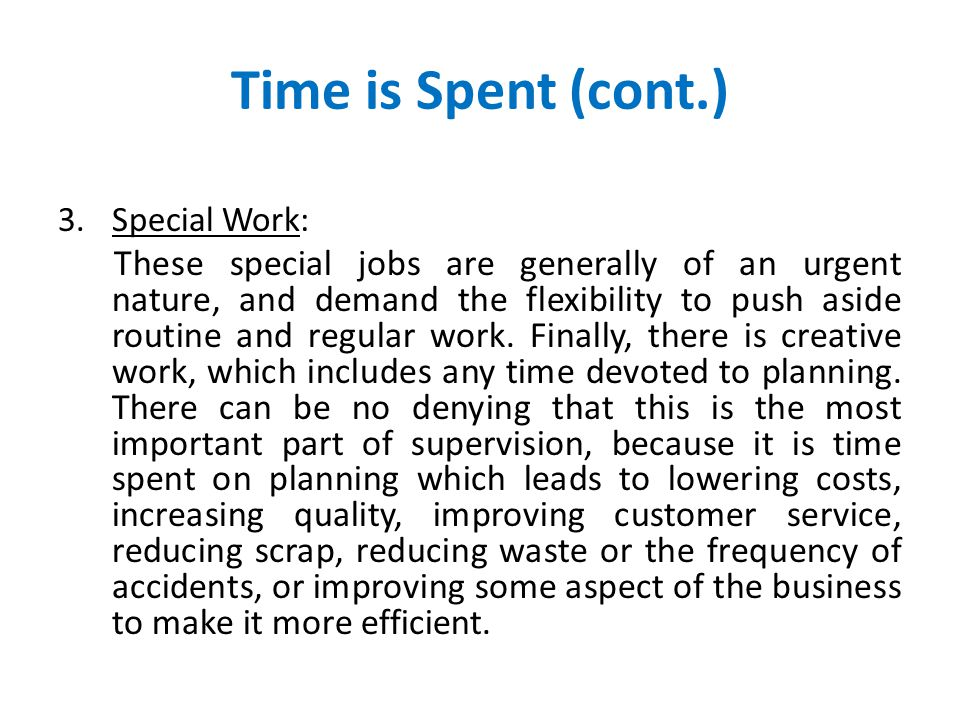 Time is Spent (cont.) Special Work: