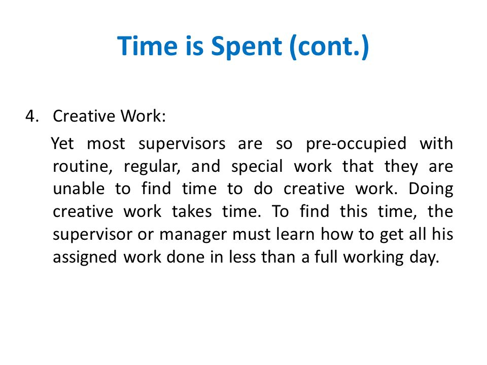 Time is Spent (cont.) Creative Work: