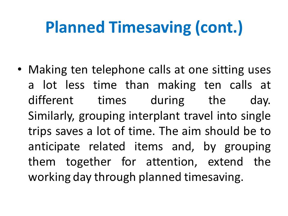 Planned Timesaving (cont.)