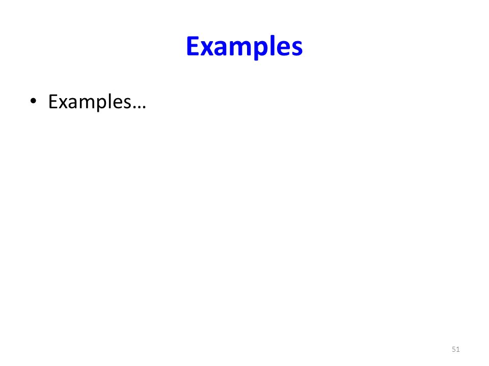 Examples Examples…