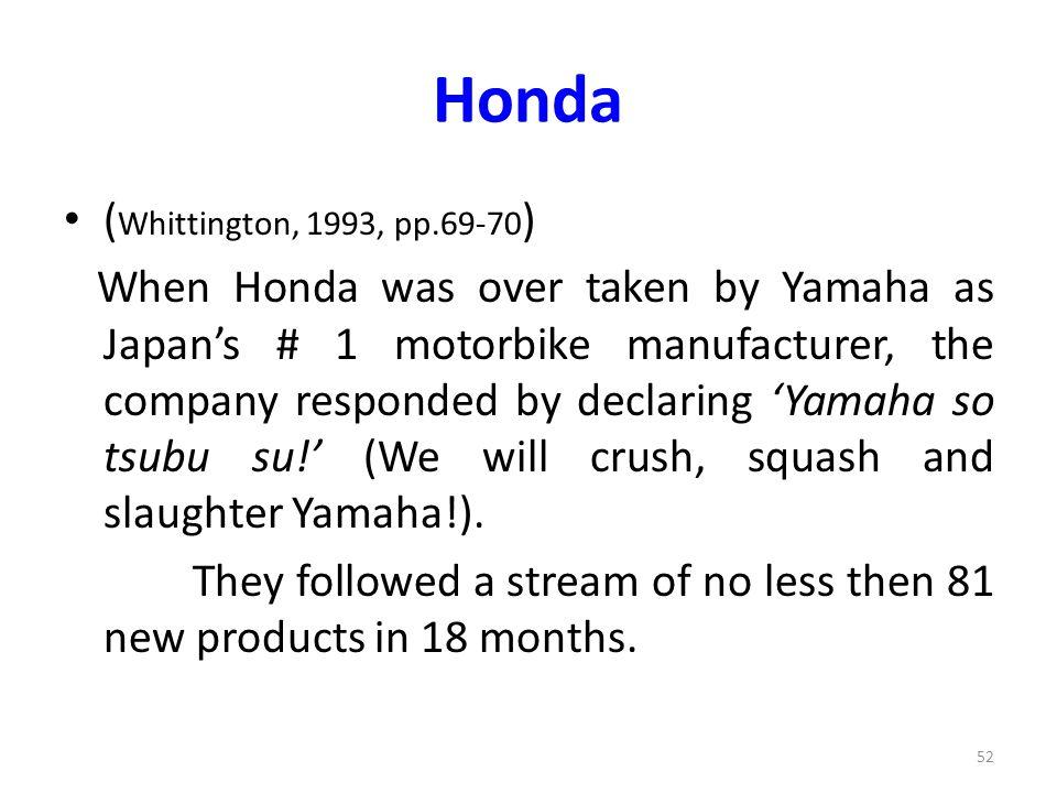 Honda (Whittington, 1993, pp.69-70)