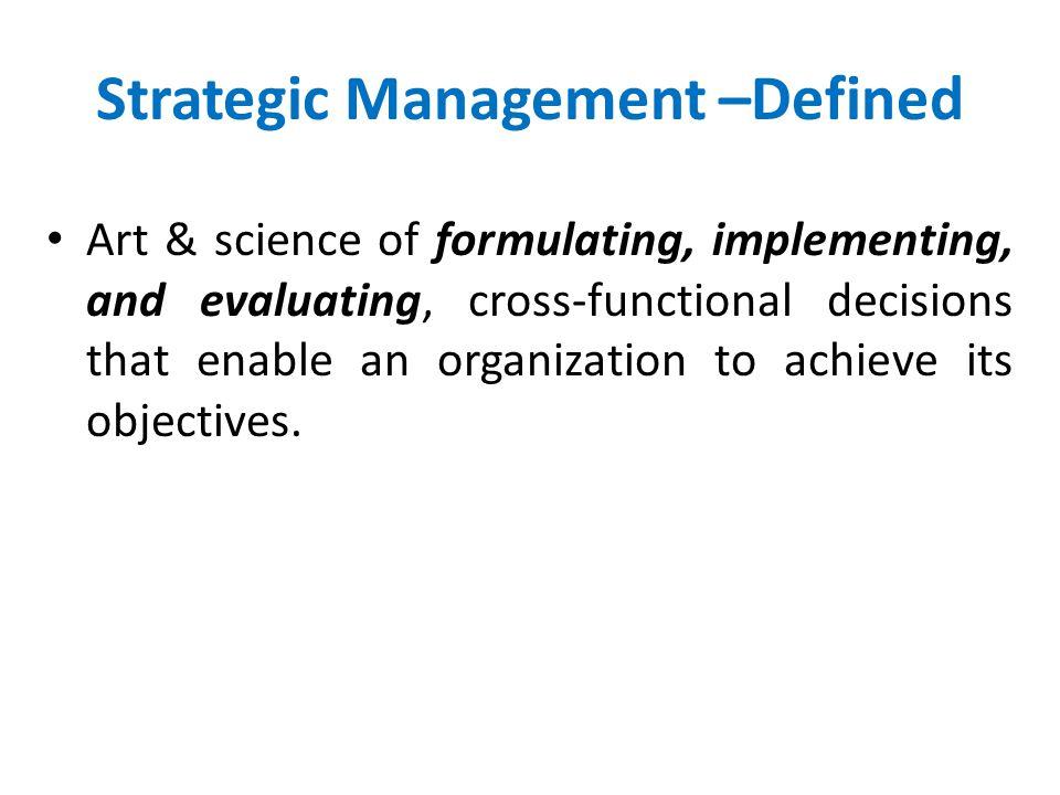 Strategic Management –Defined