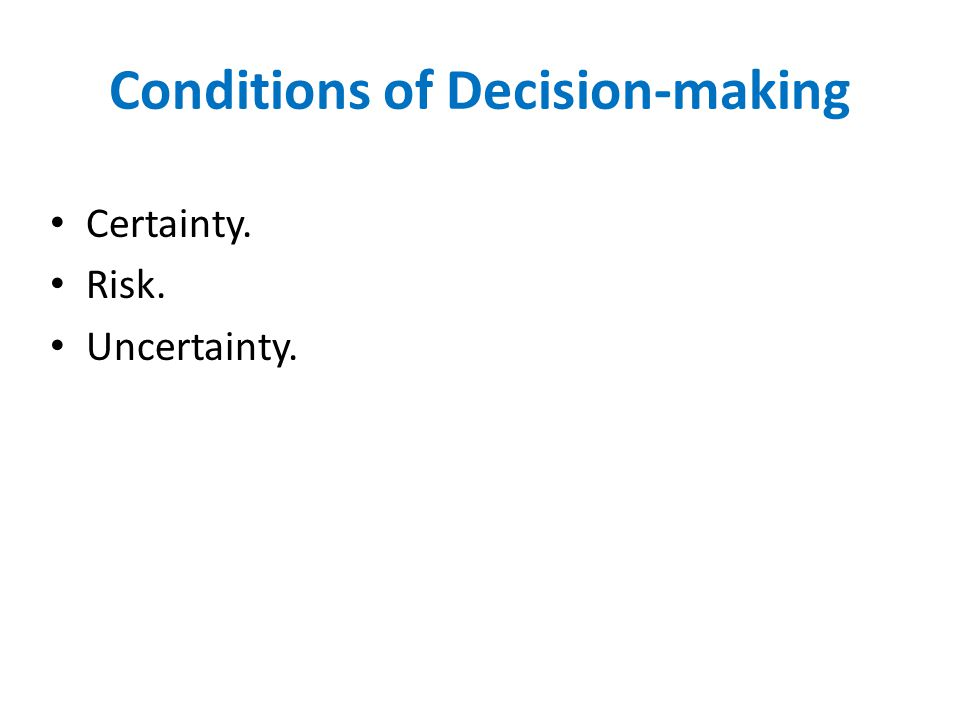 Conditions of Decision-making