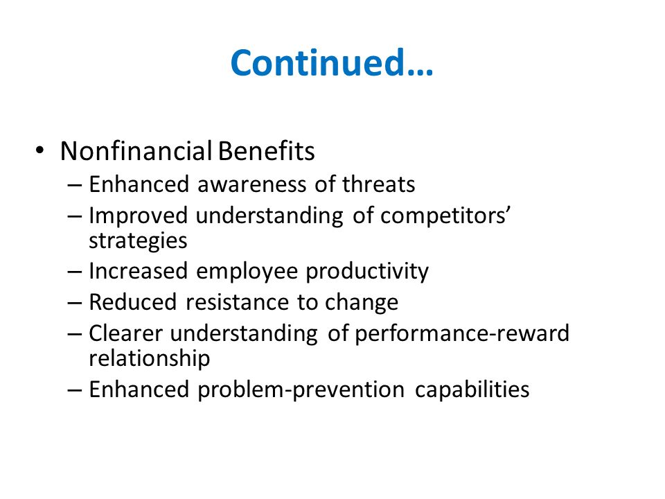 Continued… Nonfinancial Benefits Enhanced awareness of threats
