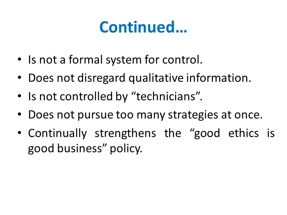 Continued… Is not a formal system for control.