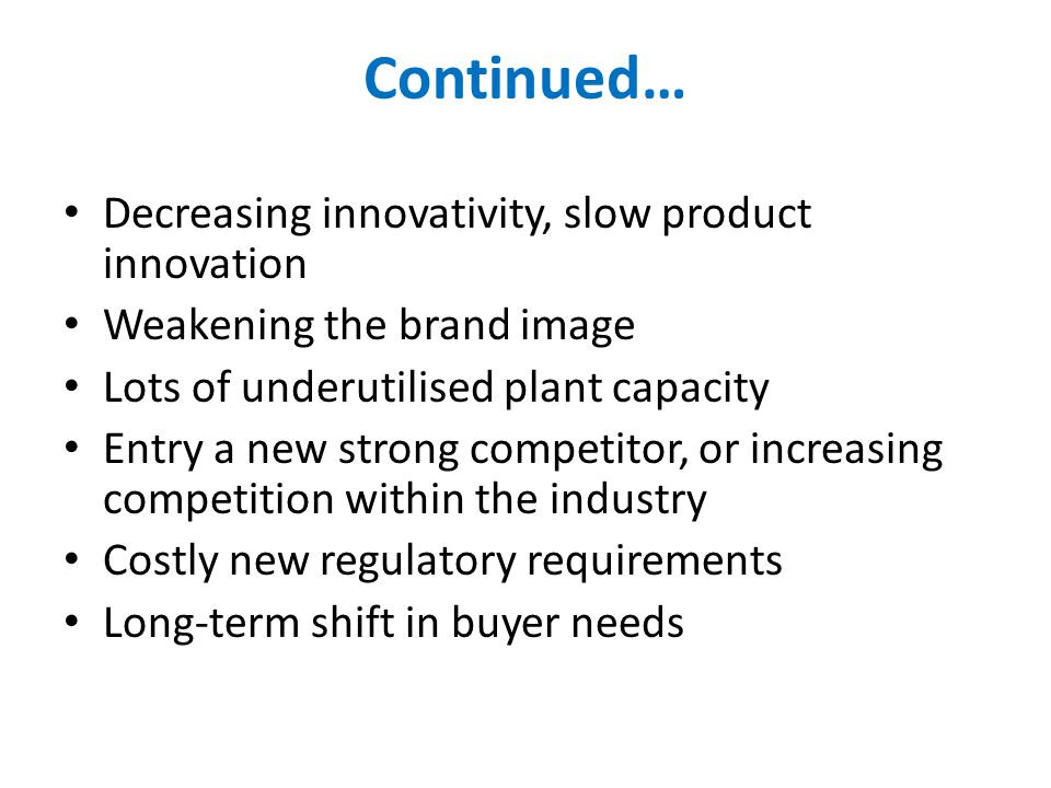 Continued… Decreasing innovativity, slow product innovation