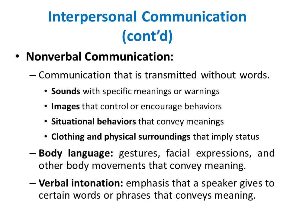 Interpersonal Communication (cont'd)