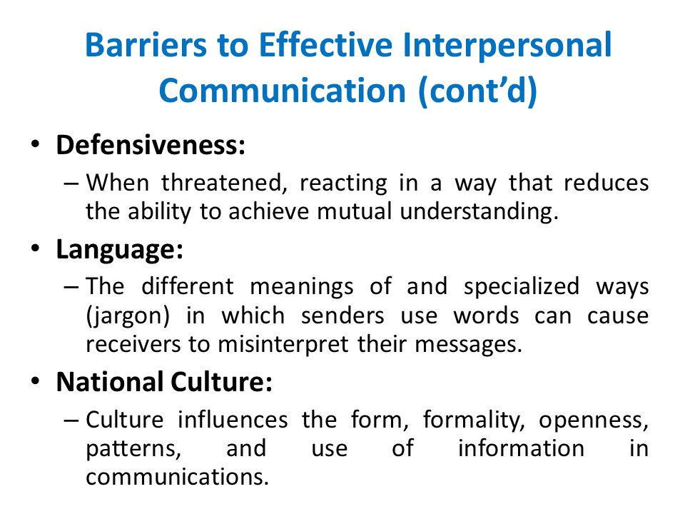 Barriers to Effective Interpersonal Communication (cont'd)