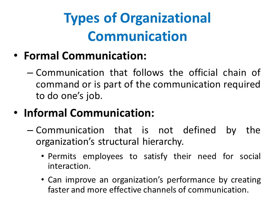 communication flow and types of communication in organisations And the type of communication will vary formal communication uses the formal communication channels of an organization formal communication can flow both.
