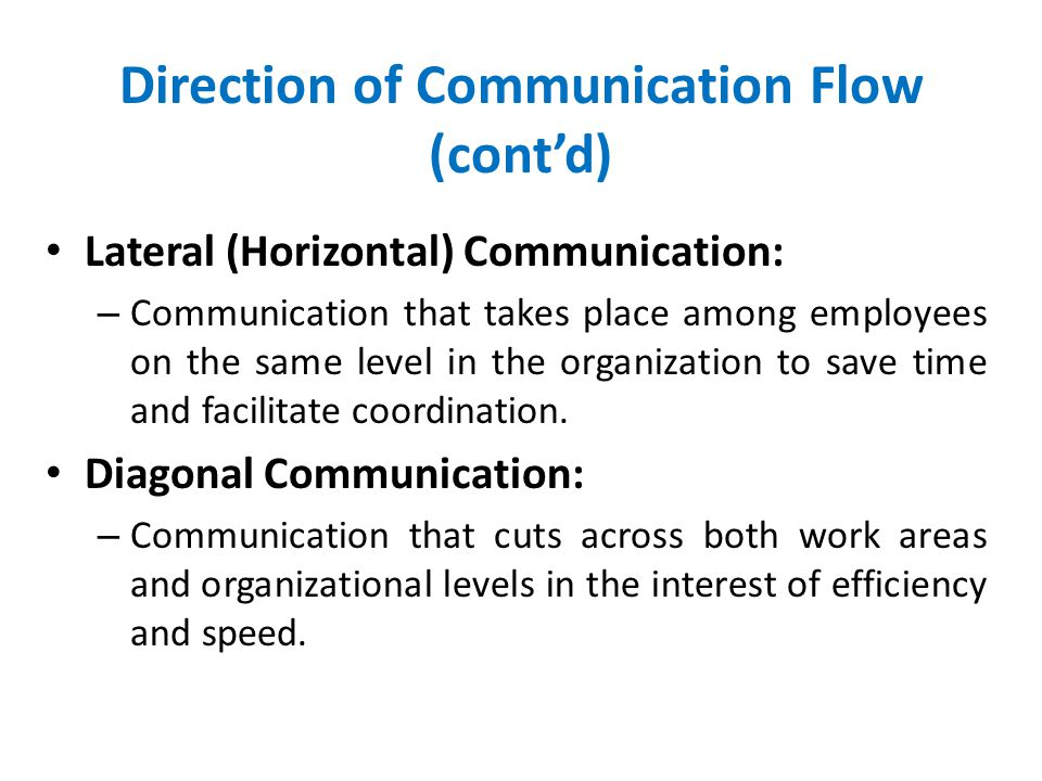 Direction of Communication Flow (cont'd)