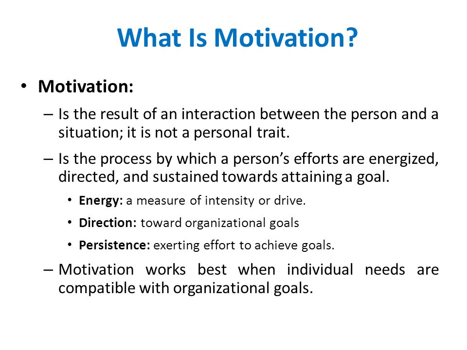 What Is Motivation Motivation: