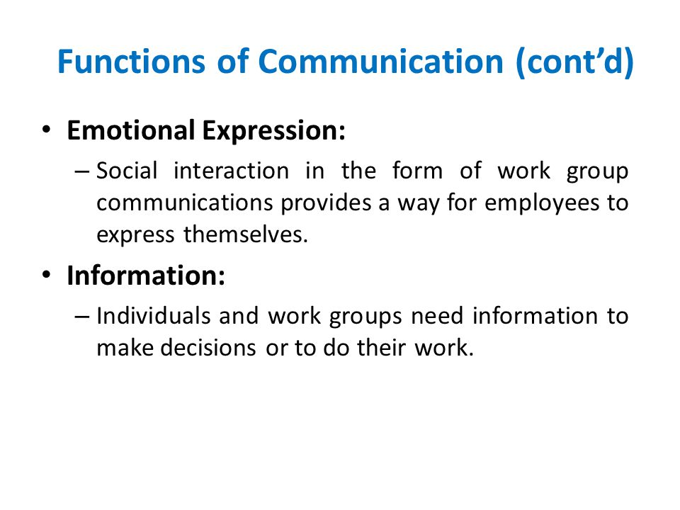 Functions of Communication (cont'd)