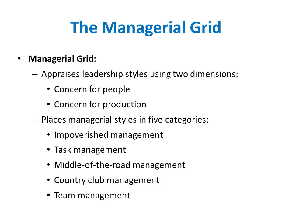 The Managerial Grid Managerial Grid: