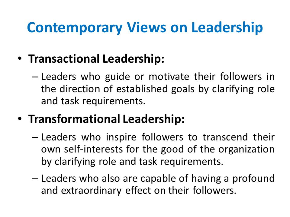 Contemporary Views on Leadership