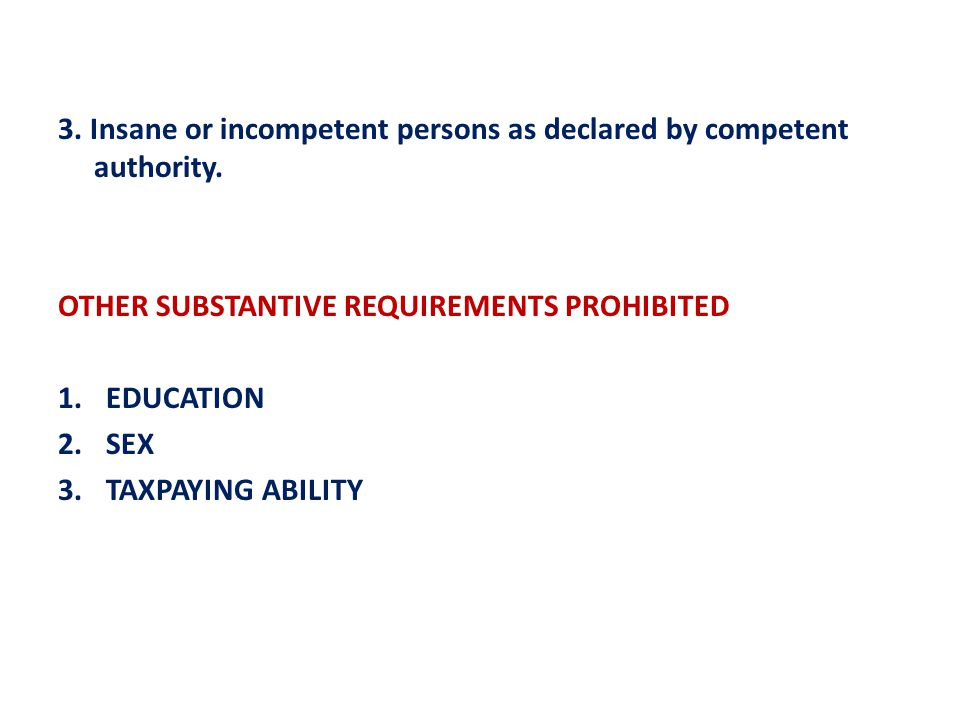 3. Insane or incompetent persons as declared by competent authority.