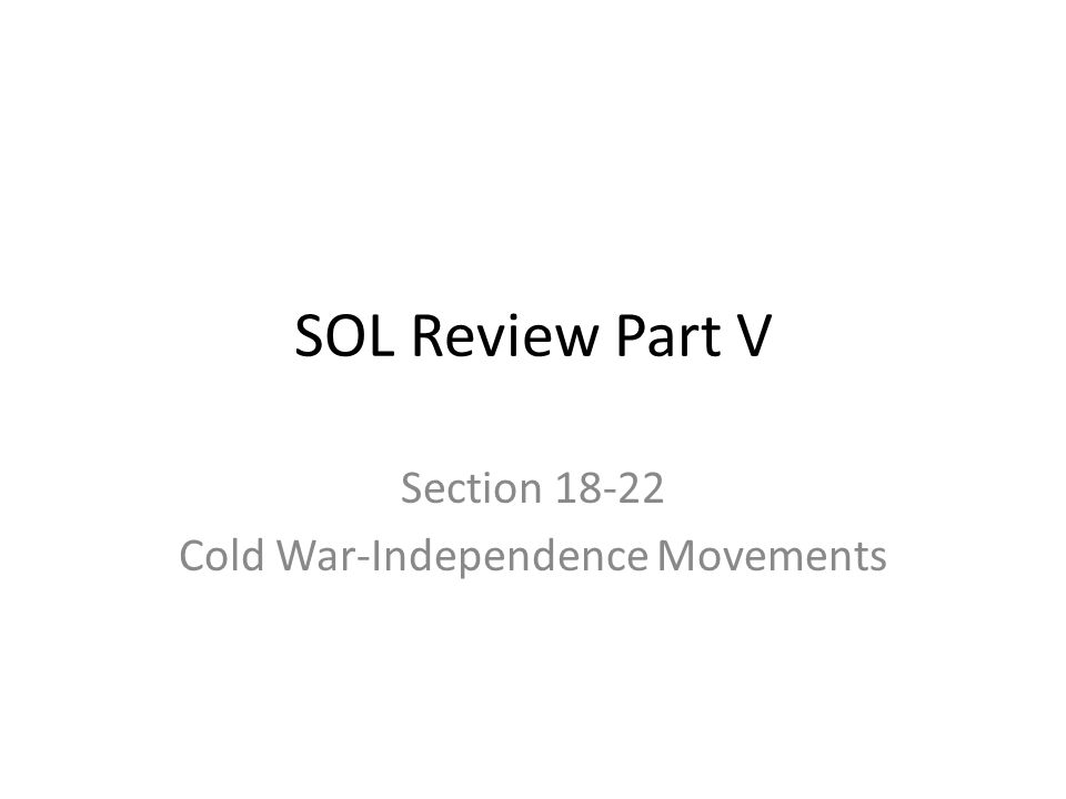 Section 18-22 Cold War-Independence Movements