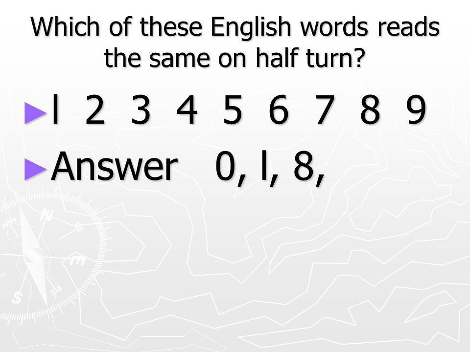 Which of these English words reads the same on half turn