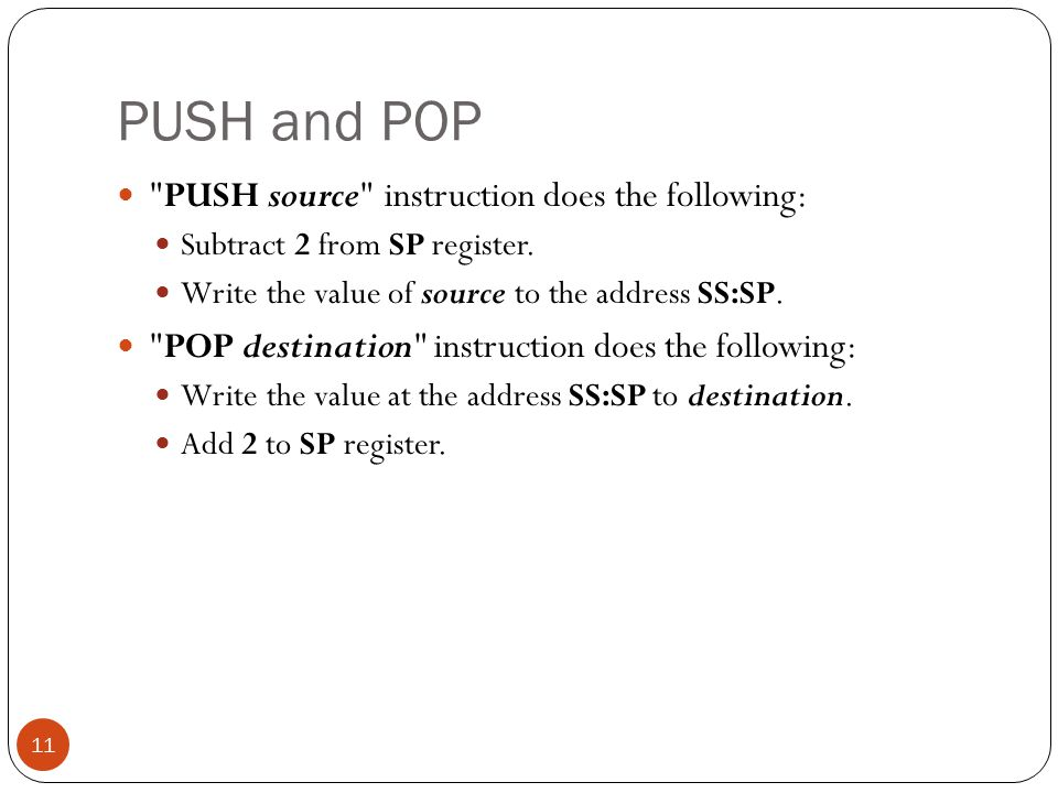 PUSH and POP PUSH source instruction does the following: