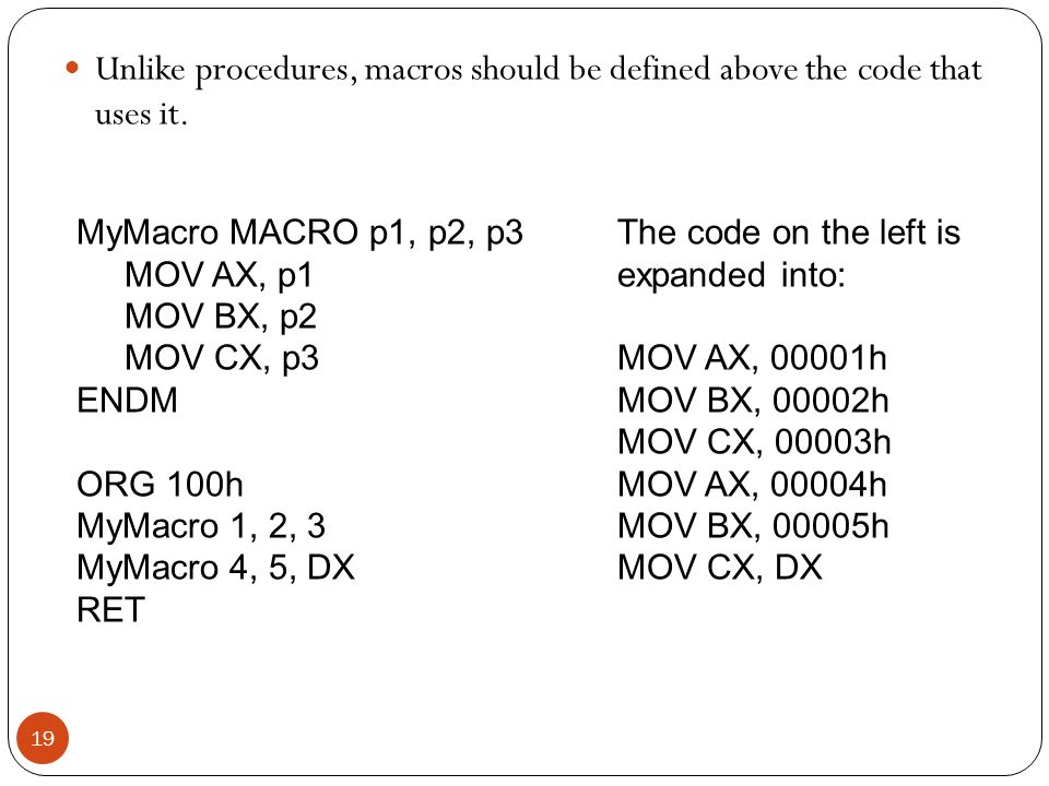 Unlike procedures, macros should be defined above the code that uses it.